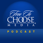 Free To Choose Media Podcast