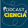 Un podcast de ciencia