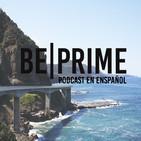BE PRIME PODCAST EN ESPAÑOL