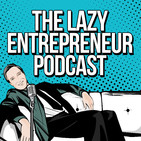The Lazy Entrepreneur podcast