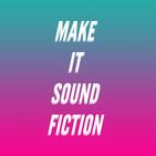 Make It Sound Fiction