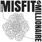 Misfit to Millionaire