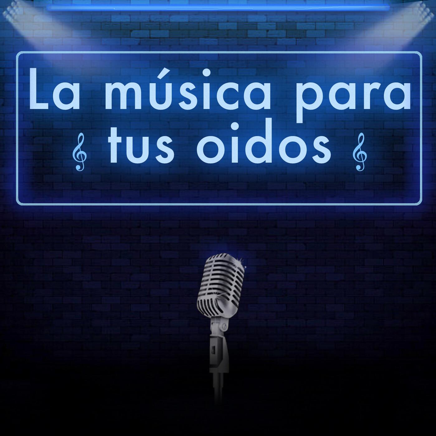 La música para tus oídos