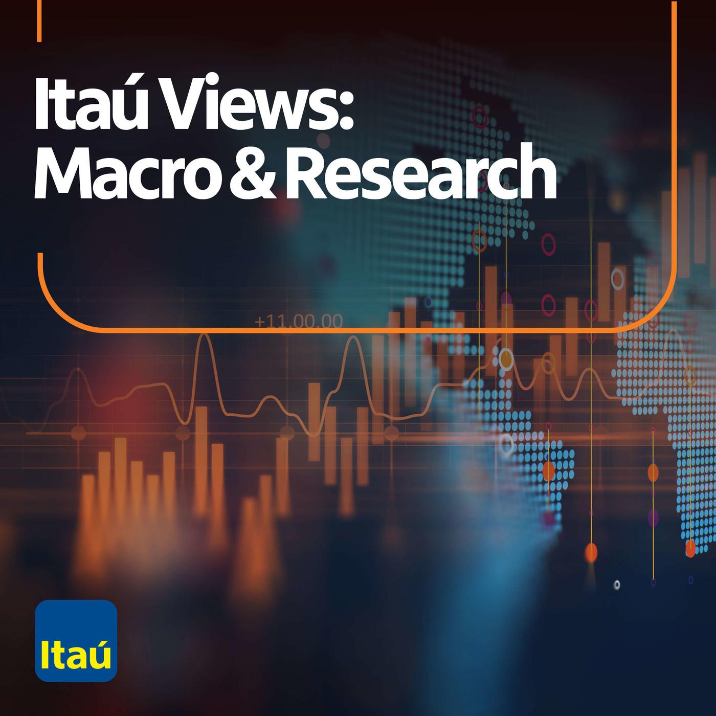 Itaú Views: Macro & Resear