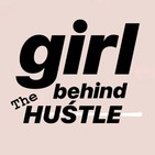 Girl Behind the Hustle